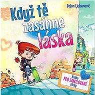 Kniha Když tě zasáhne láska: Kniha pro zamilované kluky - Kniha
