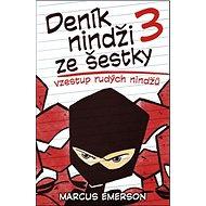 Deník nindži ze šestky 3: Vzestup rudých nindžů - Kniha