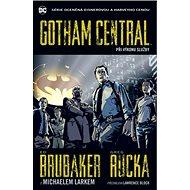 Gotham Central 1 Při výkonu služby - Kniha