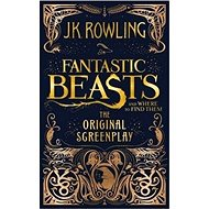 Fantastic Beasts and Where to Find Them: The Original Screenplay - Kniha