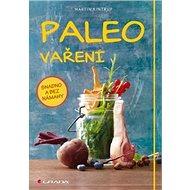 Paleo vaření: snadno a bez námahy - Kniha
