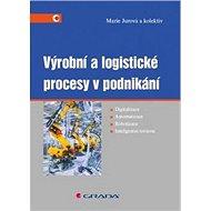 Výrobní a logistické procesy v podnikání - Kniha