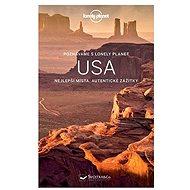 Poznáváme s Lonely Planet USA: Nejlepší místa, autentické zážitky - Kniha