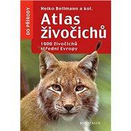 Atlas živočichů: 1000 živočichů střední Evropy - Kniha