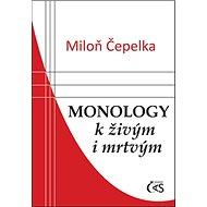 Monology k živým i mrtvým - Kniha