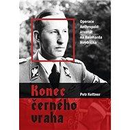 Konec černého vraha: Operace Anthropoid: Atentát na Reinharda Heydricha - Kniha