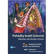 Pohádky bratří Grimmů Märchen der Brüder Grimm: Dvojjazyčná kniha, pro začátečníky, CD Mp3