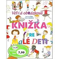 Veľká obrázková knižka pre malé deti - Kniha