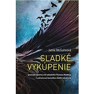 Sladké vykúpenie: Spoznajte tajomný svet záhadného Thomasa Maddoxa - Kniha