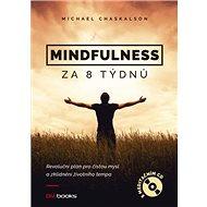 Mindfulness za 8 týdnů + CD: Revoluční plán pro čistou mysl a zklidnění životního tempa