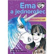Ema a jednorožec Kouzelný roh - Kniha