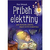 Příběh elektřiny: Jak Honzík zjistil, proč svítí žárovka - Kniha
