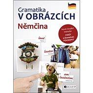 Gramatika v obrázcích Němčina - Kniha