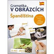 Gramatika v obrázcích Španělština - Kniha