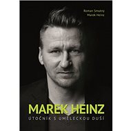 Marek Heinz Útočník s uměleckou duší