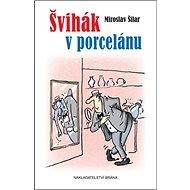 Švihák v porcelánu - Kniha