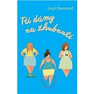 Tři dámy na zhubnutí - Kniha