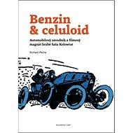 Benzin & celuloid: Automobilový závodník a filmový magnát hrabě Saša Kolowrat - Kniha