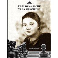 Královna šachu Věra Menčíková - Kniha