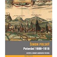 Putování 1608-1618: Cestopis a kroniky arménského poutníka - Kniha