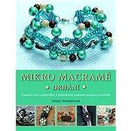 Mikro macramé: drhání - Kniha