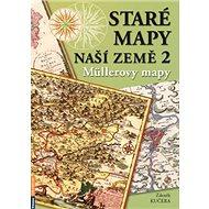 Staré mapy naší země 2: Müllerovy mapy - Kniha