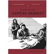 Kapitán Sharkey: Ilustrovaná klasika 1 - Kniha