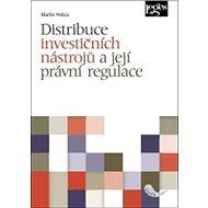 Distribuce investičních nástrojů a její právní regulace