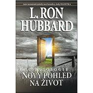 Scientologie Nový pohled na život - Kniha