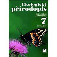 Ekologický přírodopis pro 7.ročník základní školy 2. část - Kniha
