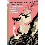 Vanity Fair: A Novel without a hero - Kniha