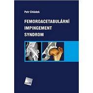 Femoroacetabulární impingement syndrom - Kniha