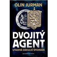 Dvojitý agent 1: Utajená zákulisí špionáže - Kniha