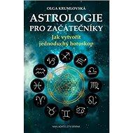 Astrologie pro začátečníky: Jak vytvořit jednoduchý horoskop - Kniha