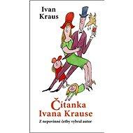 Čítanka Ivana Krause: Z nepovinné četby vybral autor - Kniha