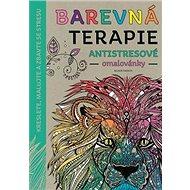 Barevná terapie Antistresové omalovánky: Kreslete, malujte a zbavte se stresu - Kniha