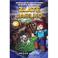 Zlaté jablko: Neoficiální megakomiks ze světa Minecraftu - Kniha