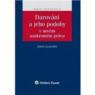 Darování a jeho podoby v novém soukromém právu - Kniha