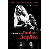 Na cestě s Janis Joplin: Biografie první velké rockerky