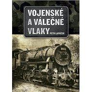 Vojenské a válečné vlaky - Kniha