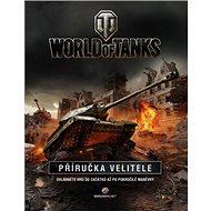 World of Tanks Příručka velitele: Ovládněte hru od začátků až po pokročilé manévry - Kniha
