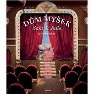 Dům myšek Sam a Julie v divadle - Kniha