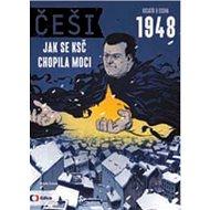 ČEŠI 1948: Jak se KSČ chopila moci - Kniha