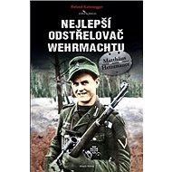Nejlepší odstřelovač wehrmachtu: Matthäus Hetzenauer - Kniha