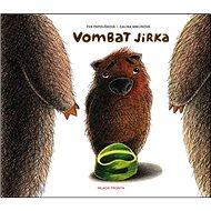 Vombat Jirka: Kniha na nočník - Kniha