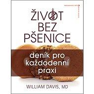 Život bez pšenice: deník pro každodenní praxi - Kniha