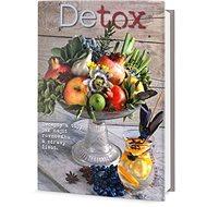 Detox: Recepty a tipy, jak najít rovnováhu a zdravý život - Kniha