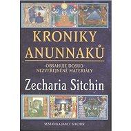 Kroniky Anunnaků: Obsahuje dosud nezveřejněné materiály - Kniha