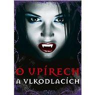 O upírech a vlkodlacích - Kniha