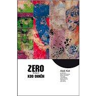 Zero Kdo ohněm: Kniha 4